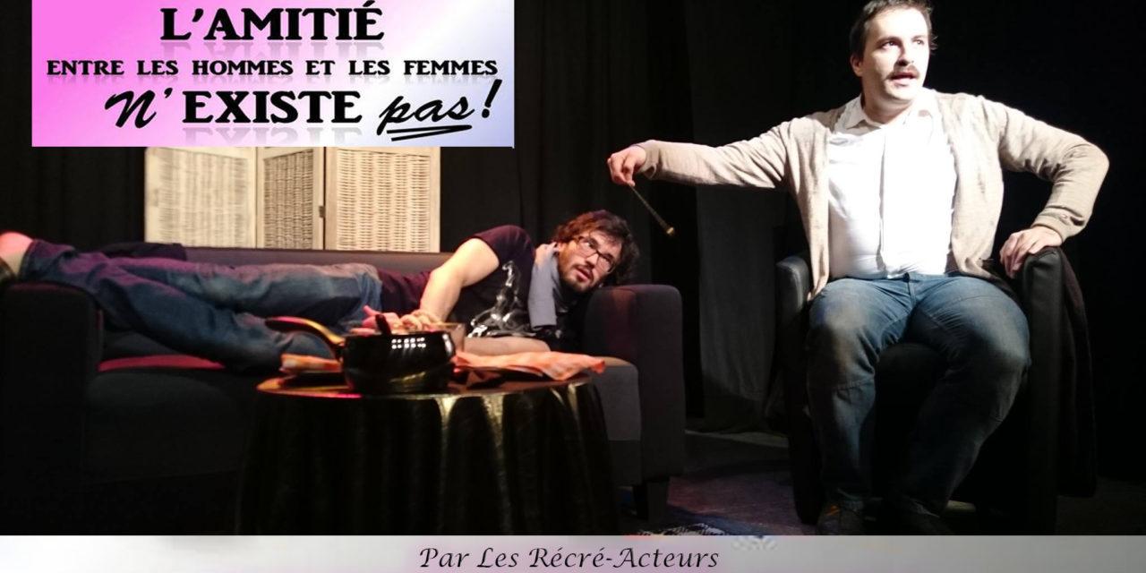Ma pièce l'amitié entre les hommes et les femmes n'existe pas à Marseille