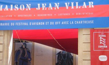 Sur le front d'Avignon à la maison Jean Vilar