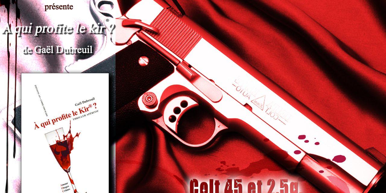 Colt 45 et 2,5g de Kir dans le sang