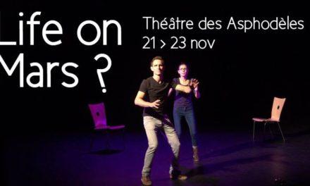 Life on Mars ? au Théâtre des Asphodèles
